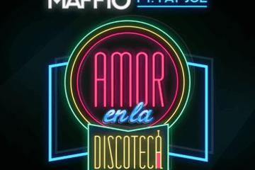 """Estreno Mundial Del Nuevo Sencillo De Maffio """"Amor En La Discoteca"""" Featuring"""